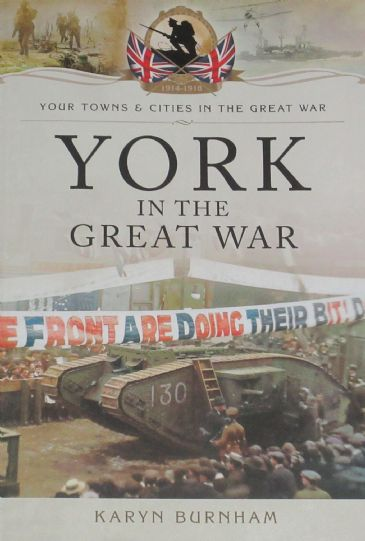York in the Great War, by Karyn Burnham